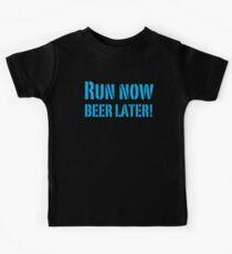 Run Now BEER LATER Kids Tee