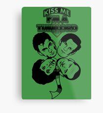 Kiss Me, I'm a Timelord Metal Print
