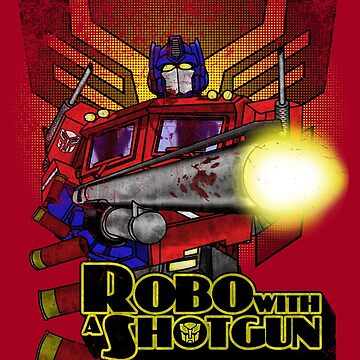 Robo With A Shotgun by BigOrdeal