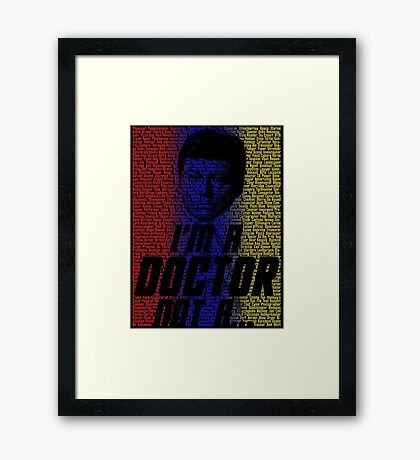 I'm a Doctor, Not a- Framed Print