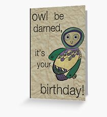 Owl be darned, it's your Birthday! Greeting Card