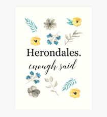 Herondales. Enough Said Art Print