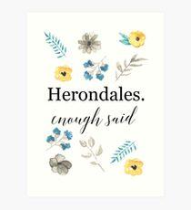 Herondales. Enough Said Art Print