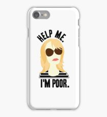 Help Me I'm Poor iPhone Case/Skin