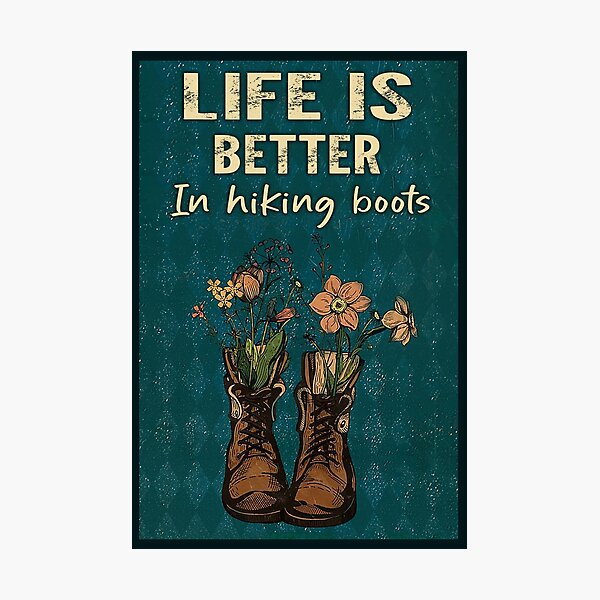 Life Is Better in Hiking Boots Vintage Photographic Print