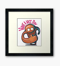 Have a nice day Framed Print