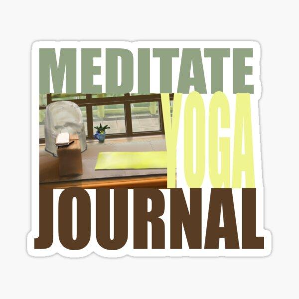 Meditate. Yoga. Journal Sticker