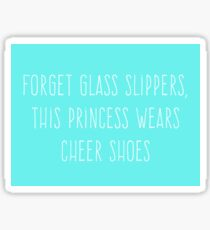 Forget glass slippers, this princess wears cheer shoes Sticker