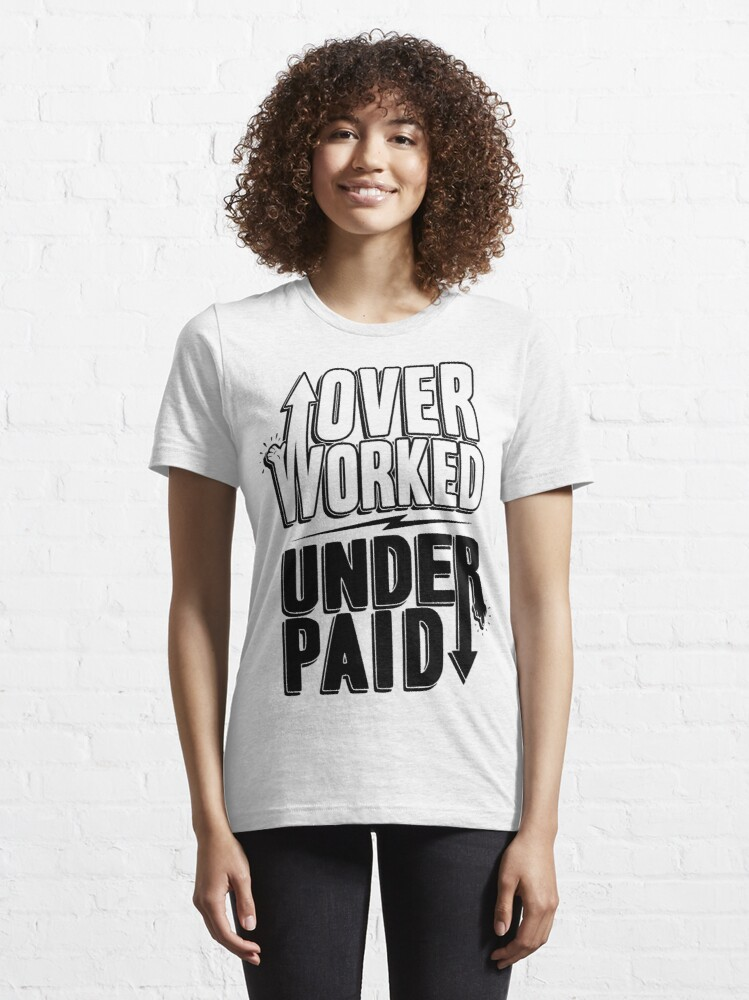 Alternate view of over worked under paid (black) Essential T-Shirt