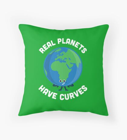 Character Building - Real Planets Have Curves Throw Pillow
