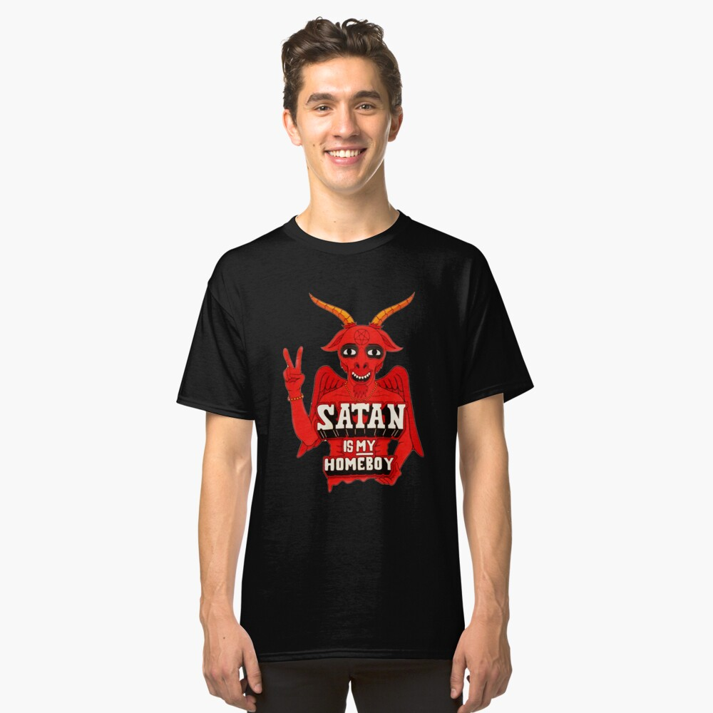 My Homeboy Is Satan Shirt T By JamescellRedbubble YH2DIWE9