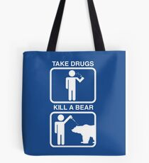Take Drugs. Kill a Bear. Tote Bag