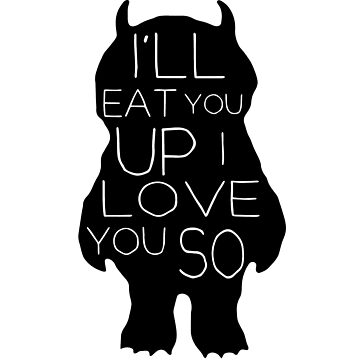 I'll Eat You Up, I Love You by Ossan