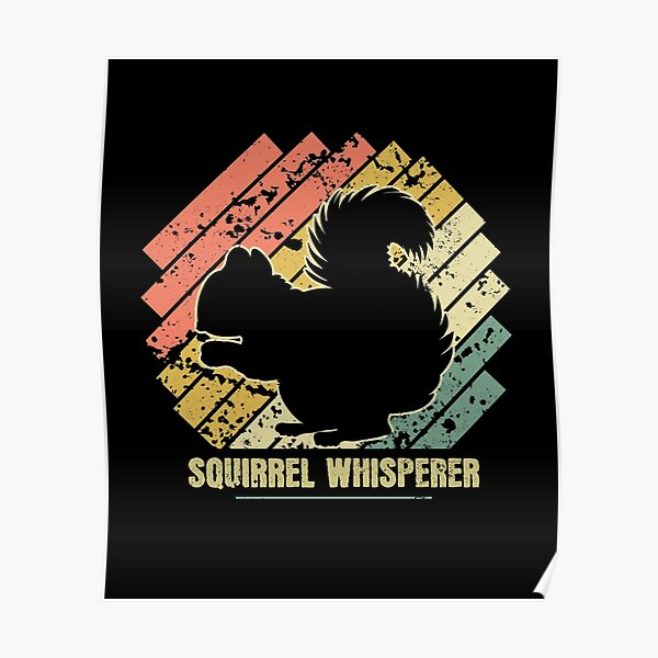 Cute Red Squirrel Whisperer Gift For small Animal Lovers Poster