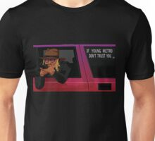If Young Metro Don't Trust You - Original Unisex T-Shirt