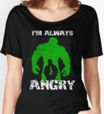 I'm Always Angry! Women's Relaxed Fit T-Shirt