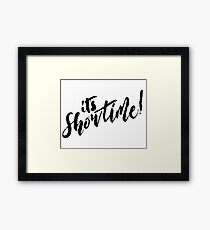 It's Showtime! - Black Text Framed Print