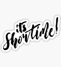 It's Showtime! - Black Text Sticker