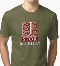JSTOR and Chill? Tri-blend T-Shirt
