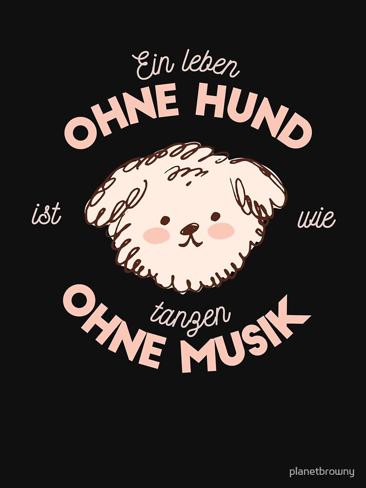 Ein Leben ohne Hund ist wie tanzen ohne Musik von planetbrowny