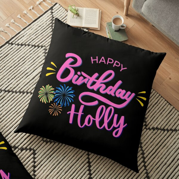 Happy Birthday Holly With Love & Celebrations Floor Pillow