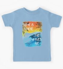 Surfing - Home is where the waves are quote Kids Tee