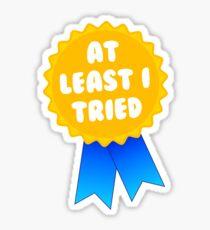 At Least I Tried Sticker