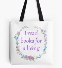 I Read Books for a Living Tote Bag
