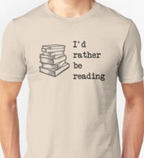 I'd rather be reading Unisex T-Shirt