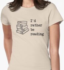 I'd rather be reading Women's Fitted T-Shirt
