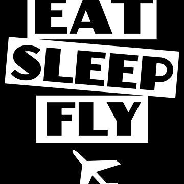 Eat. Sleep. Fly by fmcdesign
