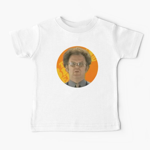 Dr Steve brule Baby T-Shirt