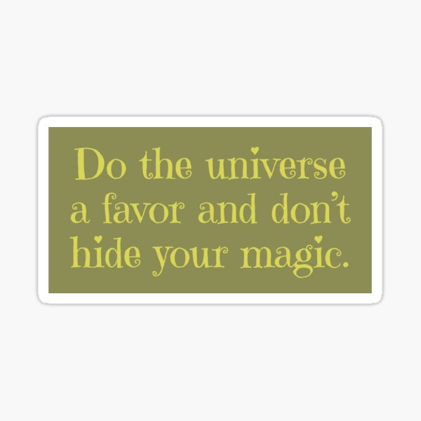 Don't hide your magic Sticker