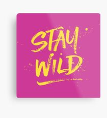 Stay Wild - Pink & Yellow Metal Print