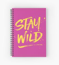Stay Wild - Pink & Yellow Spiral Notebook