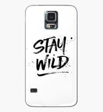 Stay Wild - Black Case/Skin for Samsung Galaxy