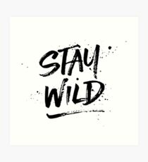 Stay Wild - Black Art Print
