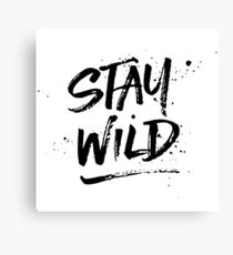 Stay Wild - Black Canvas Print