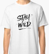 Stay Wild - Black Classic T-Shirt