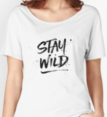 Stay Wild - Black Women's Relaxed Fit T-Shirt