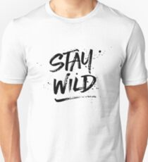Stay Wild - Black Unisex T-Shirt