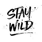 Stay Wild - Black by hattieandjane