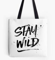 Stay Wild - Black Tote Bag