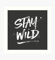 Stay Wild - White Art Print