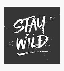 Stay Wild - White Photographic Print