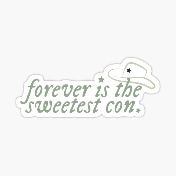 forever is the sweetest con Sticker