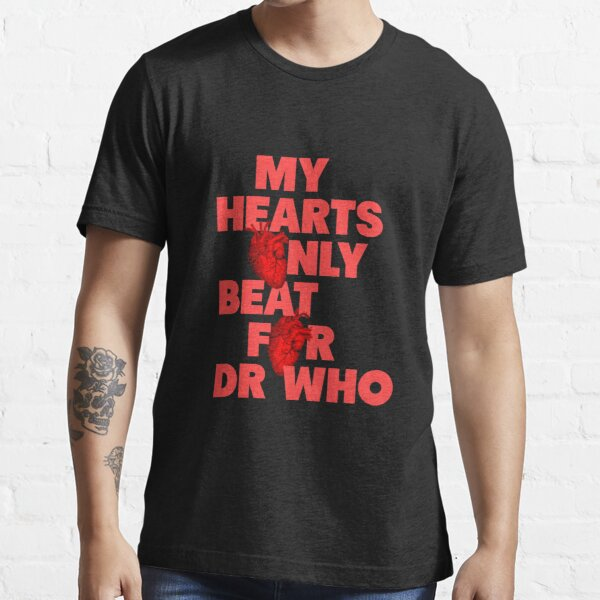 My Hearts Only Beat for DrWho Essential T-Shirt