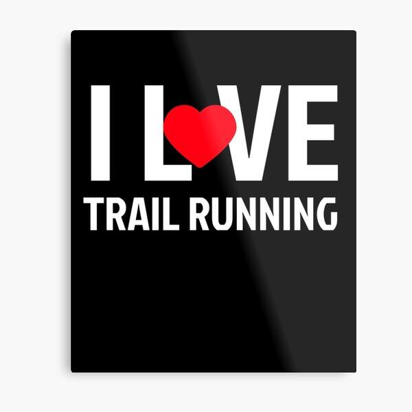 I Love Trail Running Metal Print