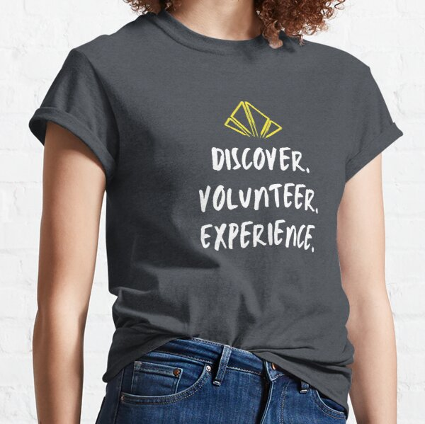 Discover, Volunteer, Experience. Classic T-Shirt