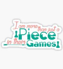 Piece In Their Games Sticker